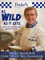 As Wild as It Gets Duke's Secret Sustainable Seafood Recipe by Duke Moscrip and Chef Wild Bill Ranniger