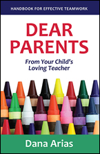 Dear Parents, From Your Child's Loving Teacher by Dana Arias