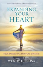 Expanding Your Heart: Four Stages of a Spiritual Opening by Wendy De Rosa