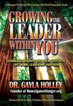 Growing the Leader Within You by Dr. Gayla Holley