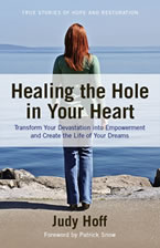 Healing the Hole in Your Heart by Judy Hoff