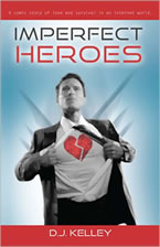 Imperfect Heroes by David J. Kelley