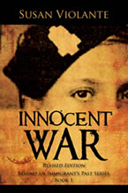 Innocent War (revised edition): Behind an Immigrant's Past Series, Book 1 by Susan Violante