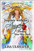 Journey with an Angel: Finding Your Way Back by Lisa Ulshafer