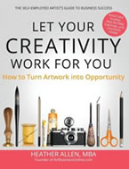 Let Your Creativity Work for You by Heather Allen