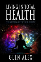 Living in Total Health by Glen Alex