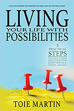Toie Martin's Living Your Life With Possibilities