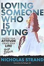 Loving Someone Who Is Dying by Nicholas Strand