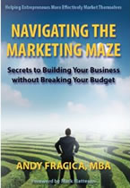 Navigating the Marketing Maze by Andy Fracica