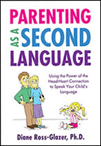 Parenting as a Second Language by Dr. Diane Ross-Glazer