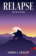 Relapse: The Cost of War by Andrew E. Coussens