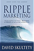 RIPPLE MARKETING: From a Ripple to a Wave—Building It HUGE in Network Marketing by David Skultety