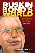 Ruskin Bond's World by Gulnaz Fatma