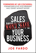 Sales Won't Save Your Business: Focus on the TOP (Team, Offer, and Process) by Joe Pardo