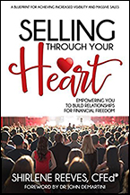 Selling Through Your Heart: Empowering You to Build Relationships for Financial Freedom Shirlene Reeves
