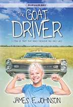 The Goat Driver: Bullies and Allies: Book 2 by James F. Johnson