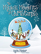 The Magical Moments of Christmas by Kent Mower