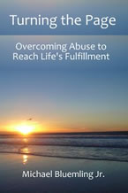 Turning the Page: Overcoming Abuse to Reach Life's Fulfillment by Michael Bluemling, Jr.