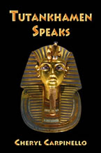 Tutankhamen Speaks by Cheryl Carpinello