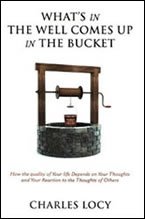 What's in the Well Comes Up in the Bucket by Charles Locy
