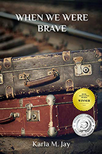 When We Were Brave by Karla M. Jay