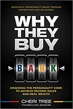 Why They Buy: Cracking the Personality Code to Achieve Record Sales and Real Wealth by Cheri Tree